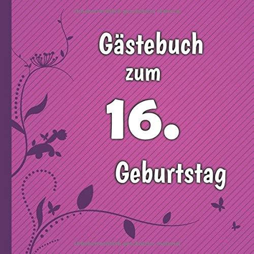 Gästebuch zum 16. Geburtstag: Gästebuch in Pink Lila und Weiß für bis zu 50 Gäste   Zum...
