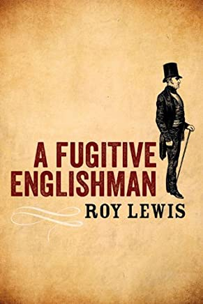 A Fugitive Englishman by Roy Lewis (2014-11-30)