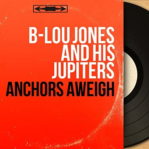 B-Lou Jones and His Jupiters