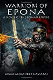 Warriors of Epona: A Novel of the Roman Empire (Eagles and Dragons) (Volume 3)