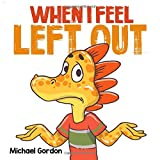 When I Feel Left Out: Children's Book About Emotions And Feelings, Kids Ages 4-6 (Preschool, Picture Book, Coping...