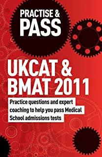 Practise & Pass: UKCAT and BMAT: Practice Questions and Expert Coaching to Help You Pass Medical School Admissions Tests