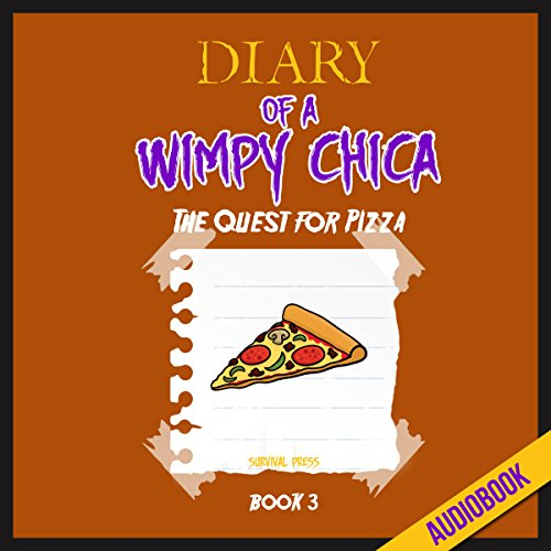 Diary of a Wimpy Chica (Book 3): The Quest for Pizza audiobook cover art