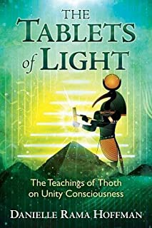 The Tablets of Light: The Teachings of Thoth on Unity Consciousness