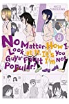 No Matter How I Look at It, It's You Guys' Fault I'm Not Popular!, Vol. 8 (No Matter How I Look at It, It's You Guys' Fault I'm Not Popular!, 8)