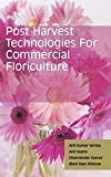 Postharvest Technologies for Commercial Floriculture