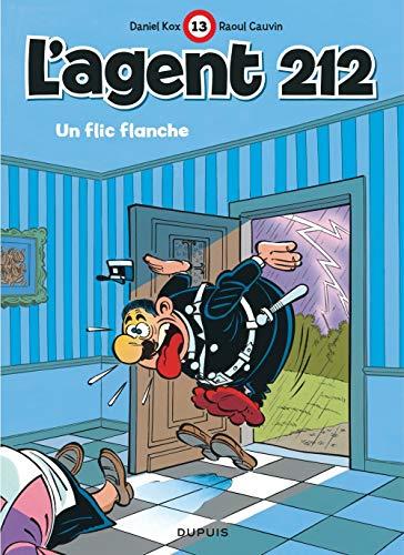 L'agent 212, tome 13 : Un flic flanche