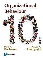 Organizational Behaviour: Buchanan and Huczynski