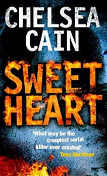 Sweetheart: A Gretchen Lowell Novel 2 by [Chelsea Cain]