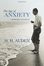 The Age of Anxiety: A Baroque Eclogue (W.H. Auden: Critical Editions)