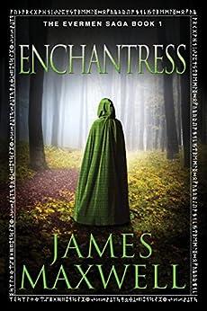 Enchantress (The Evermen Saga Book 1) by [James Maxwell]