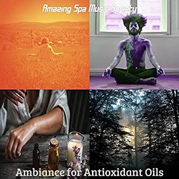 Ambiance for Antioxidant Oils