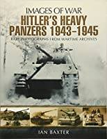Hitler's Heavy Panzers 1943–45 (Images of War)
