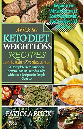 Review AFTER 50 KETO DIET WEIGHTLOSS RECIPES: A Complete Keto Guide on how to Loss 20 Pounds Daily w...