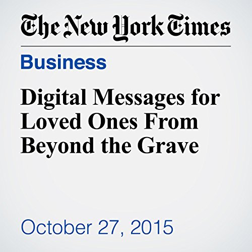 Digital Messages for Loved Ones From Beyond the Grave audiobook cover art