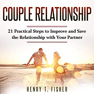 Couple Relationship: 21 Practical Steps to Improve and Save the Relationship with Your Partner audiobook cover art