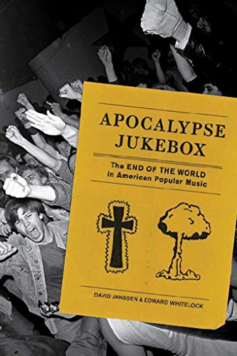 Apocalypse Jukebox: The End of the World in American Popular Music (English Edition)