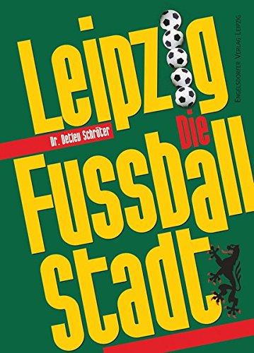 Leipzig: Die Fußballstadt