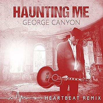 Haunting Me (Heartbeat Remix)