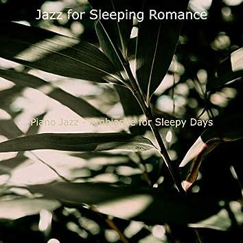 Piano Jazz - Ambiance for Sleepy Days