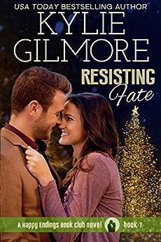 Resisting Fate (Happy Endings Book Club, Book 7) by [Kylie Gilmore]