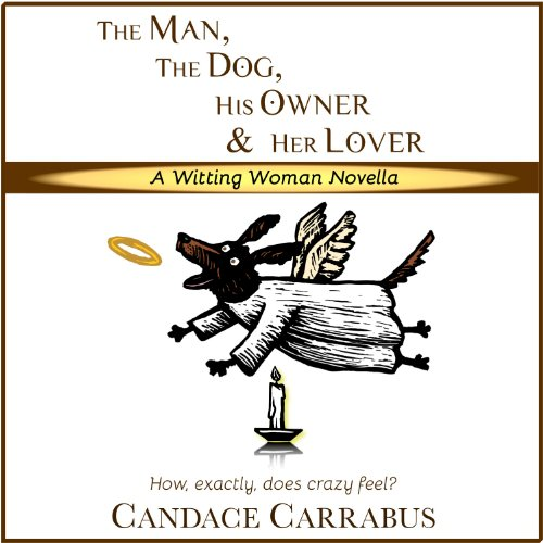 The Man, The Dog, His Owner & Her Lover audiobook cover art