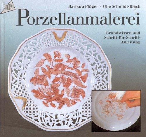 Porzellanmalerei. Grundwissen und Schritt für Schritt Anleitung