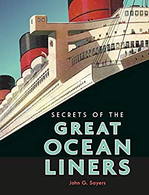 Secrets of the Great Ocean Liners from Bodleian Library, University of Oxford