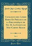 Catalogue Des Livres Rares Et Précieux de la Bibliothèque de Feu M....