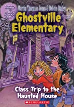 Class Trip To The Haunted House (Turtleback School & Library Binding Edition) (Ghostville Elementary)
