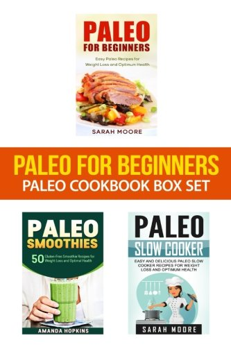Paleo For Beginners: Paleo Cookbook Box Set: 120 Easy and Delicious Paleo Recipes for Weight Loss and Healthy Living (Paleo Diet Cookbook) (Volume 1)
