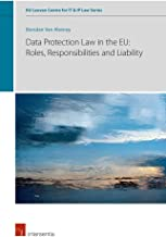 Data Protection Law in the EU: Roles, Responsibilities and Liability (6) (KU Leuven Centre for IT & IP Law Series)
