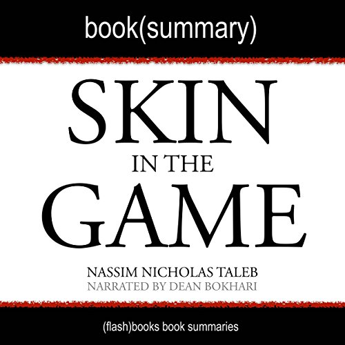 Summary of Skin in the Game by Nassim Nicholas Taleb: Hidden Asymmetries in Daily Life cover art