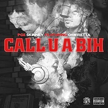 Call U a Bih (feat. Omeretta)