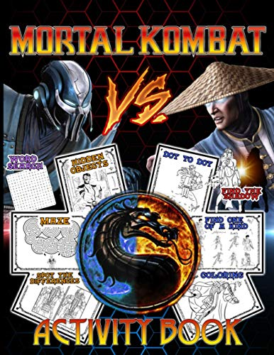 Mortal Kombat Activity Book: Word Search, One Of A Kind, Hidden Objects, Spot Differences, Find Shadow, Coloring, Maze, Dot To Dot Activities Books For Kid And Adult