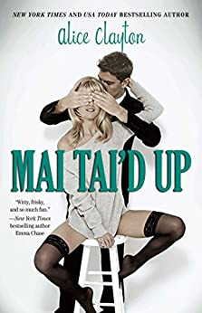 Mai Tai'd Up (The Cocktail Series Book 4) by [Alice Clayton]