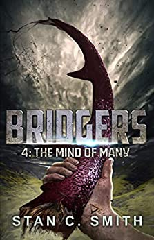 Bridgers 4: The Mind of Many (Bridgers Series) by [Stan C. Smith]