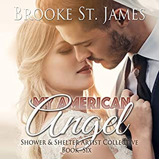 My American Angel      Shower & Shelter Artist Collective, Book 6              By:                                                                                                                                 Brooke St. James                               Narrated by:                                                                                                                                 Kate Rudd                      Length: 4 hrs and 18 mins     13 ratings     Overall 4.5