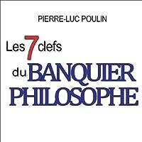 Les 7 clefs du banquier philosophe livre audio