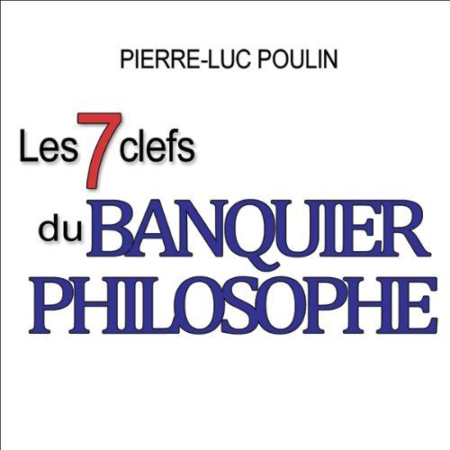 Les 7 clefs du banquier philosophe audiobook cover art