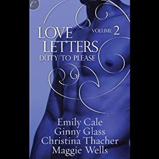 Duty to Please     Love Letters, Book 2              By:                                                                                                                                 Ginny Glass,                                                                                        Christina Thacher,                                                                                        Emily Cale,                   and others                          Narrated by:                                                                                                                                 Pepper Street                      Length: 4 hrs and 3 mins     18 ratings     Overall 3.7