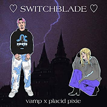 SWITCHBLADE (feat. placid pixie)