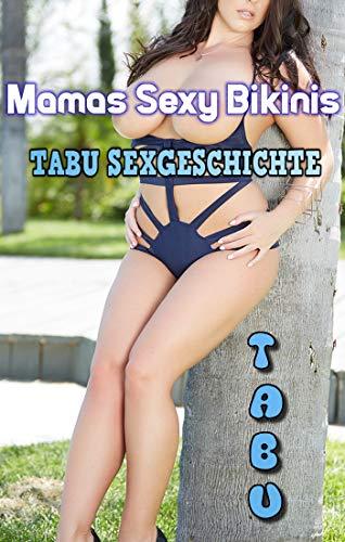 Mamas Sexy Bikinis (Tabu Sexgeschichte ab 18 Unzensiert)