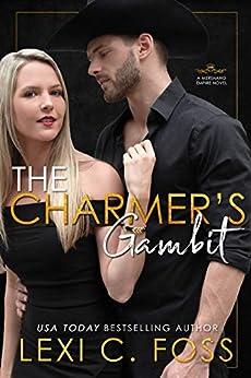 The Charmer's Gambit (Mershano Empire Book 2) by [Lexi C. Foss]