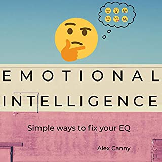 Emotional Intelligence     Simple Ways to Fix Your EQ - Positive Mind, Book 1              By:                                                                                                                                 Alex Canny                               Narrated by:                                                                                                                                 Adam Hebert                      Length: 2 hrs and 40 mins     20 ratings     Overall 5.0