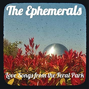 Love Songs From The Feral Park
