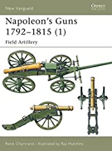 Napoleon's Guns 1792–1815 (1): Field Artillery (New Vanguard)