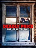 A Deadly Price For Her Pretty Face