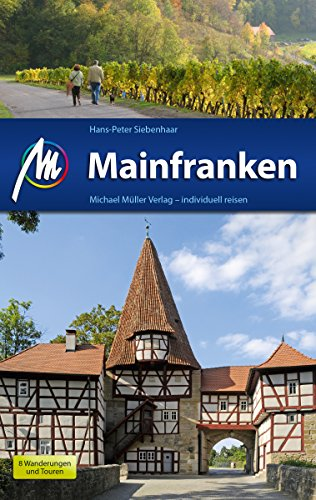 Mainfranken Reiseführer Michael Müller Verlag: Individuell reisen mit vielen praktischen Tipps (MM-Reiseführer)