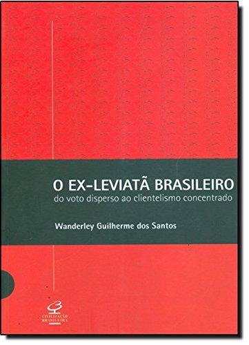O EX-LEVIATÃ BRASILEIRO - Do voto disperso ao clientelismo concentrado: Do voto disperso ao clientelismo concentrado